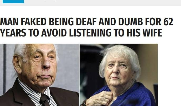 Έκανε τον κουφό για 62 χρόνια για να μην ακούει τη γυναίκα του!
